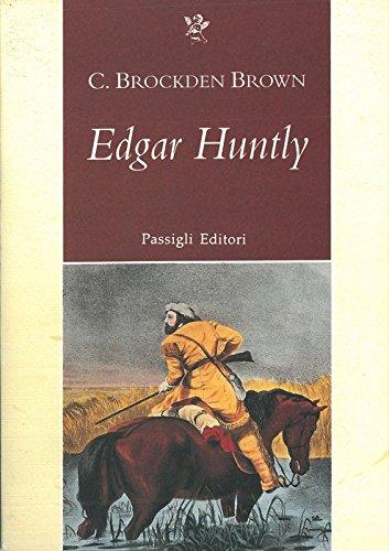 Edgar Huntly. Memorie di un sonnambulo (Passigli narrativa)