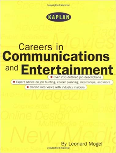 Kaplan Careers In Communications And Entertainment Leonard Mogel