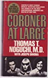 Coroner at Large, Thomas T. Noguchi and Joseph DiMona, 0671625713