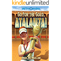 Go for the Gold, Atalanta! (Myth-O-Mania Book 8)