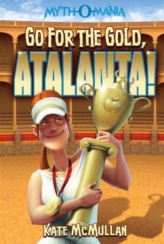 Go for the Gold, Atalanta! (Myth-O-Mania Book 8)