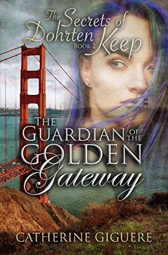 The Guardian of the Golden Gateway (The Secrets of Dohrten Keep Book 2)