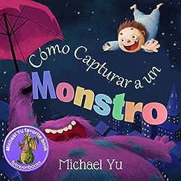 """Libros para niños: """"Cómo Capturar a un Monstro """" (Libro de imágenes ilustradas"""