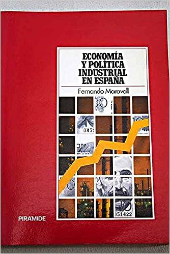 Economia y politica industrial en España: Amazon.es: Maravall Herrero, Fernando: Libros