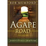 Agape Road: Journey to Intimacy with the Father (Lifechangers Library)