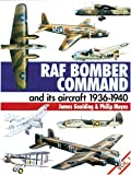 Raf Bomber Command and Its Aircraft, 1936-1940, Vol. 1