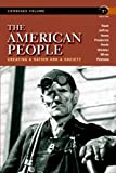 The American People: Creating a Nation and a Society, Concise Edition, Combined Volume (7th Edition)