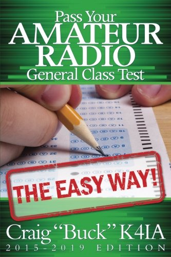 Pass Your Amateur Radio General Class Test - The Easy Way (Operation Buck Black)