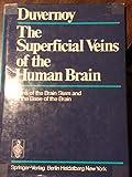 The Superficial Veins of the Human Brain : Veins of the Brain Stem and of the Base of the Brain, Duvernoy, Henri M., 0387068767