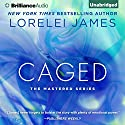 Caged: Mastered, Book 4 Audiobook by Lorelei James Narrated by Neva Navarre, Phil Gigante