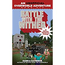 Battle with the Wither: An Unofficial Overworld Adventure, Book Six