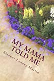 My Mama Told Me, Eleanor Martin, 1490362274