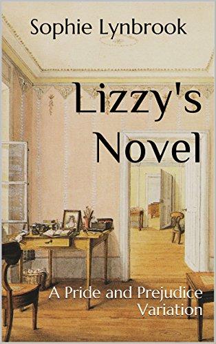 Lizzy's Novel: A Pride and Prejudice Variation