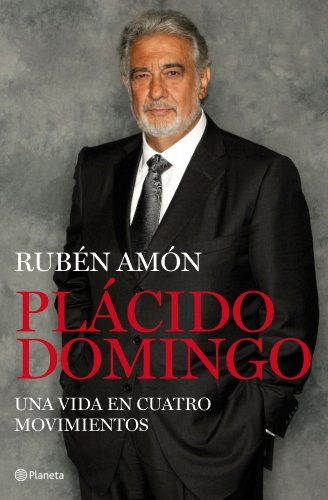 Descargar Libro Plácido Domingo: Un Coloso En El Teatro Del Mundo Rubén Amón