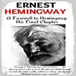 A Farewell to Hemingway, 'His Final Chapter' | Max Gray