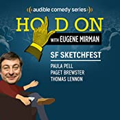 Ep. 22: SF Sketchfest: Paula Pell, Paget Brewster, and Thomas Lennon (Hold On with Eugene Mirman) | Eugene Mirman, Paula Pell, Paget Brewster, Thomas Lennon