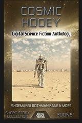 Cosmic Hooey: Digital Science Fiction Anthology (Digital Science Fiction Short Stories Series Two) (Volume 1) Paperback