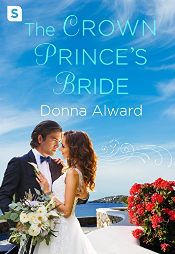 The Crown Prince's Bride (The Prince Duology) by [Alward, Donna]