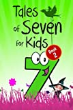 img - for Tales of Seven for Kids (Book 2): Seven Magical Fairy Stories About the Number Seven for Children (Illustrated) book / textbook / text book