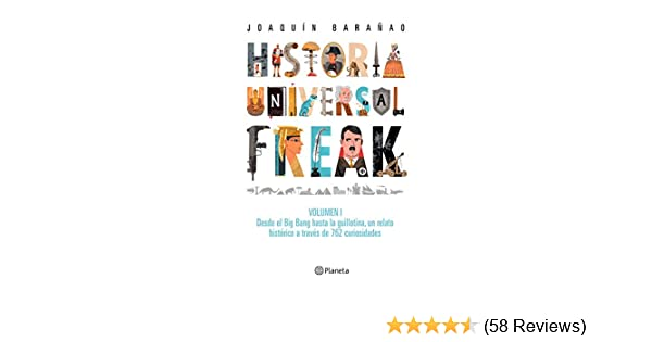 Amazon.com: Historia universal freak (Spanish Edition) eBook: José Joaquín Barañao: Kindle Store
