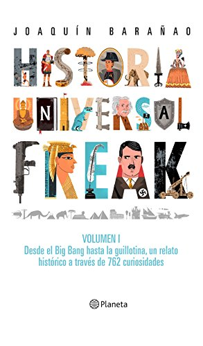 Historia universal freak (Edición mexicana): Vol 1 (Spanish Edition) by [