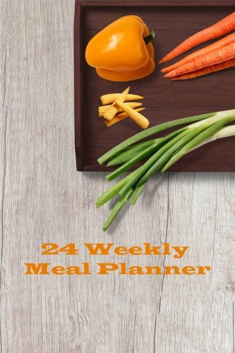 24 Weekly Meal Planner: Weekly Meal Prep And Planning Grocery List meal planner notebook by Jennifer Brousseau