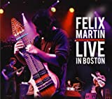 Live in Boston by Felix Martin (2013-05-04)