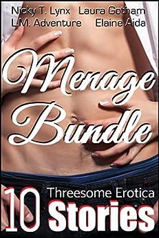 Menage Bundle: 10 Threesome Erotica Stories by [Lynx, Nicky T., Gotham, Laura, Adventure, L M, Aida, Elaine]