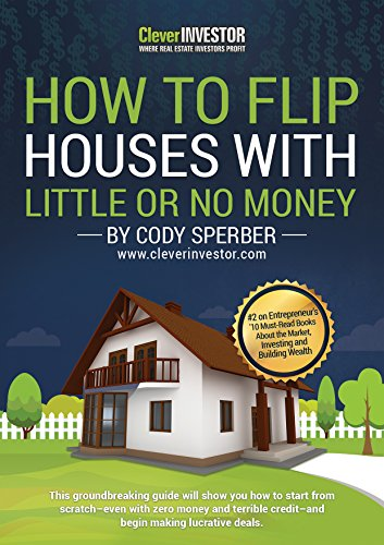Amazoncom How To Flip Houses With Little Or No Money eBook Cody