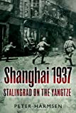 Shanghai 1937: Stalingrad on the Yangtze