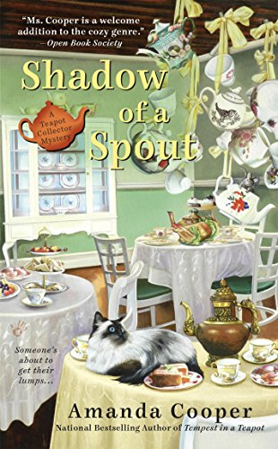 Shadow of a Spout (A Teapot Collector Mystery Book 2) (Annual Holiday Collector)