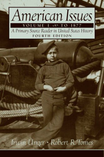 American Issues: A Primary Source Reader in United States History, Volume 1 (To 1877) (4th Edition)