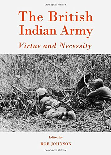 The British Indian Army: Virtue and Necessity