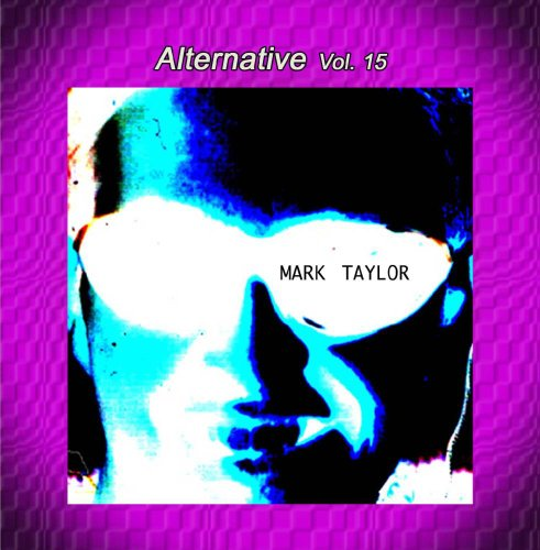 Alternative Vol. 15: Mark Taylor