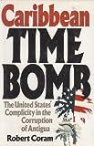 Caribbean Time Bomb, Robert Coram, 0688115438