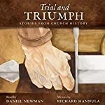 Trial and Triumph: Stories from Church History | Richard M. Hannula