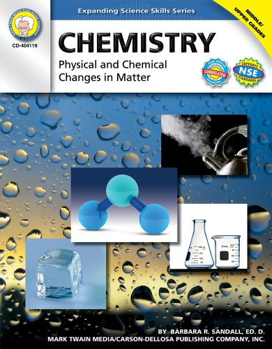 Chemistry, Grades 6 - 12: Physical and Chemical Changes in Matter (Expanding Science Skills Series)