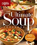 The Ultimate Soup Cookbook: Over 900 Family-Favorite Recipes