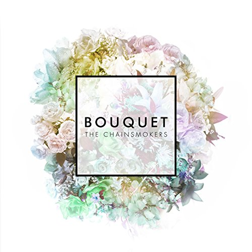 The Chainsmokers - Bouquet - CDEP - FLAC - 2016 - PERFECT Download