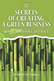Secrets of Creating a Green Business, Dorothy Finell, 1463526741