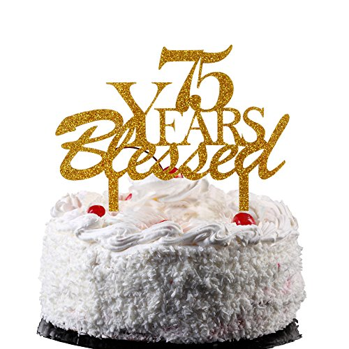 75 Years Blessed Cake Topper, Acrylic Cake Decor for 75th Birthday Party, Wedding Anniversary Celebrating- Gold Color