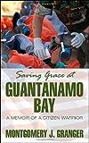 Saving Grace at Guantanamo Bay, Montgomery J. Granger, 1618979639