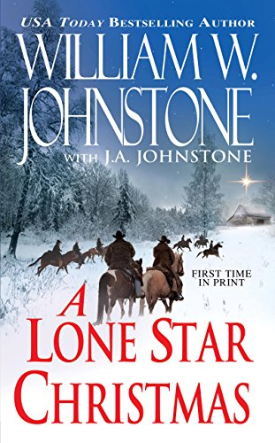 A Lone Star Christmas by [Johnstone, William W., Johnstone, J.A.]