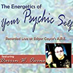 The Energetics of Your Psychic Self | Darrin W. Owens