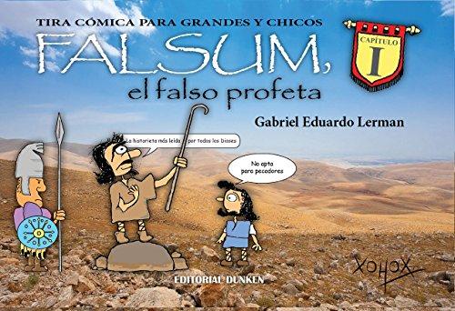Descargar Libro Falsum El Falso Profeta Capitulo I: Tira Comica Para Grandes Y Chicos, Humor Grafico Ines Suarez
