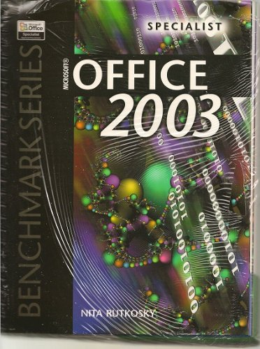 Microsoft Office 2003: Specialist Certification (Benchmark Series)