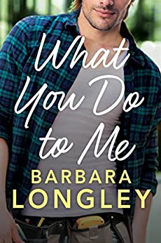 What You Do to Me (The Haneys Book 1) by [Longley, Barbara]