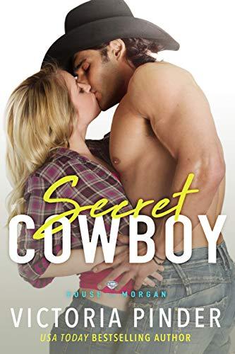 Secret Cowboy (The House of Morgan Book 14) by [Pinder, Victoria]