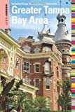 Insiders' Guide to the Greater Tampa Bay Area: Including Tampa, St. Petersburg, and Clearwater (Insiders' Guide Series)