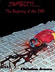 ZOMBIES!...The Begining of the END
